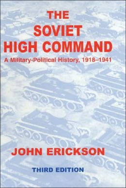 Soviet High Command: A Military-Political History, 1918-1941