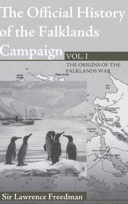 The Official History of The Falklands Campaign (Government Official History Series)