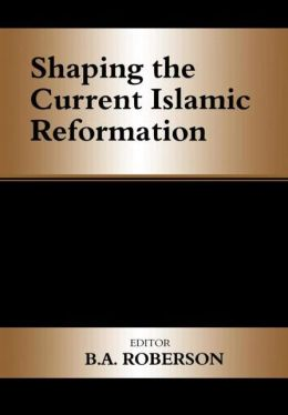 Shaping the Current Islamic Reformation
