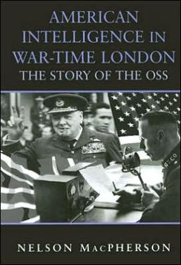 American Intelligence in War-time London: The Story of the OSS