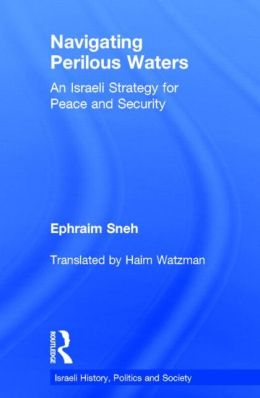 Navigating Perilous Waters: An Israeli Strategy for Peace and Security