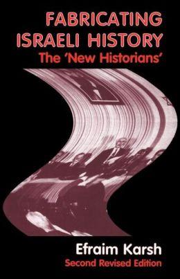 Fabricating Israeli History: The 'New Historians'