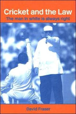 Cricket and the Law: The Man in White Is Always Right