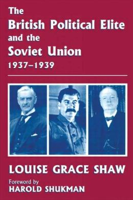 The British Political Elite and the Soviet Union, 1937-1939