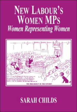 New Labour's Women MPs: Women Representing Women