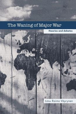 The Waning of Major War: Theories and Debates