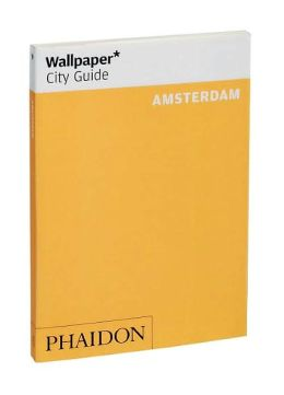 Wallpaper City Guide: Amsterdam