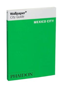 Wallpaper City Guide: Mexico City