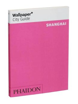 Wallpaper City Guide: Shanghai