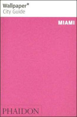 Wallpaper City Guide: Miami
