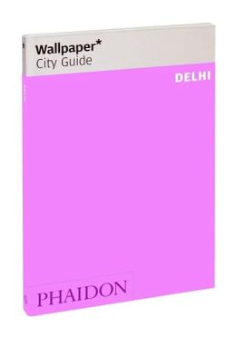 Wallpaper City Guide: Delhi