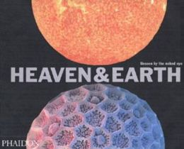 Heaven and Earth: Unseen by the Naked Eye