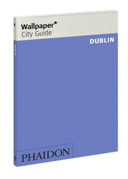 Wallpaper City Guide: Dublin
