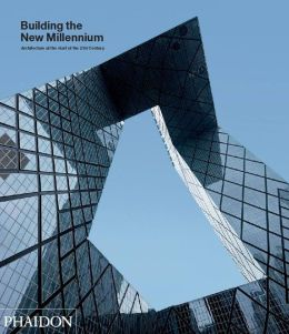 Building the New Millennium, Architecture at the Start of the 21st Century