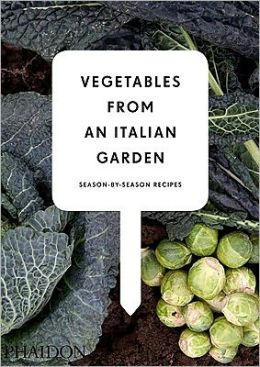 Vegetables from an Italian Garden: Season-by-Season Recipes