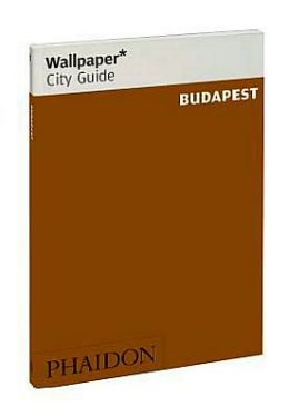 Wallpaper* City Guide Budapest 2012