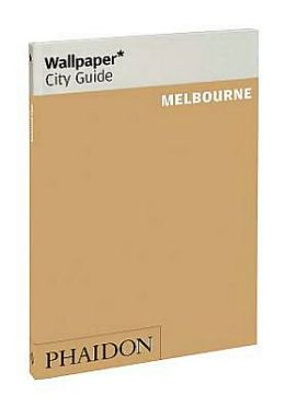Wallpaper* City Guide Melbourne 2012