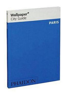 Wallpaper* City Guide Paris 2012