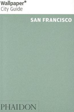 Wallpaper* City Guide San Francisco 2013