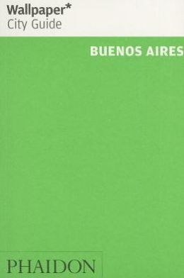 Wallpaper* City Guide Buenos Aires 2014
