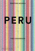Book Cover Image. Title: Peru:  The Cookbook, Author: Gaston Acurio