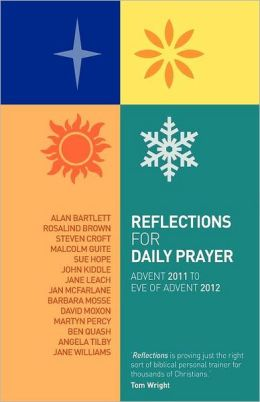 Reflections For Daily Prayer: Advent 2011 To Christ The King 2012