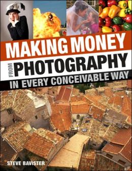 Making Money from Photography in Every Conceivable Way