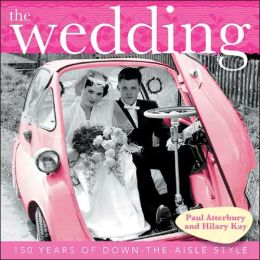 The Wedding: 150 Years of Down-the-Aisle Style