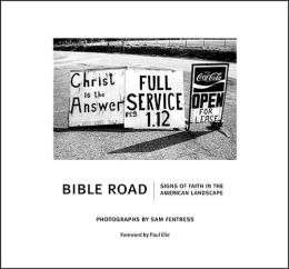 Bible Road: Signs of Faith in the American Landscape