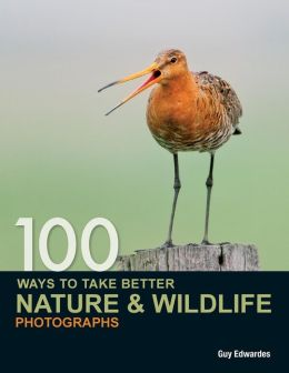 100 Ways to take better Nature & Wildlife Photographs