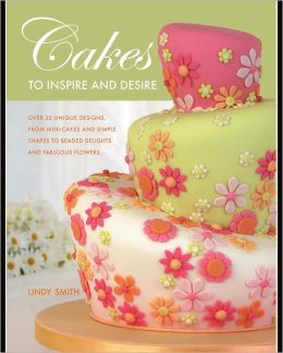 Cakes to Inspire and Desire (PagePerfect NOOK Book)