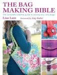 Book Cover Image. Title: The Bag Making Bible, Author: Lisa Lam