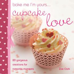 Bake me I'm Yours... Cupcake Love