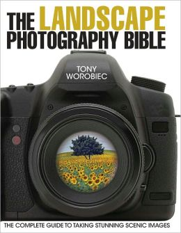 The Landscape Photography Bible
