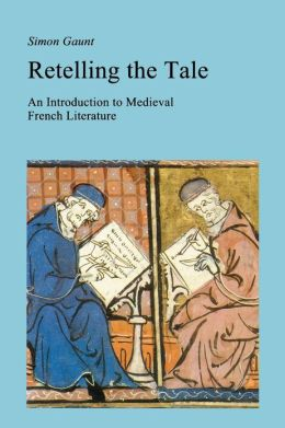 Retelling the Tale: An Introduction to Medieval French Literature