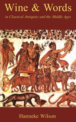 Wine and Words in Classical Antiquity and the Middle Ages
