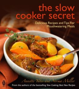 The Slow Cooker Secret. by Annette Yates, Norma Miller
