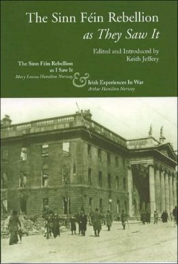 The Sinn Fein Rebellion As They Saw It
