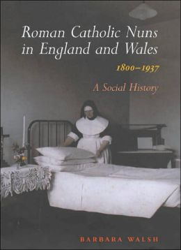 Roman Catholic Nuns in England and Wales, 1800-1937