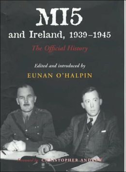 MI5 and Ireland, 1939-1945: Secret History