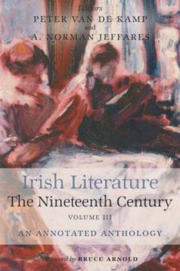 Irish Literature in the Nineteenth Century Volume III: An Annotated Anthology