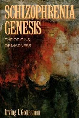 Schizophrenia Genesis: The Origins of Madness