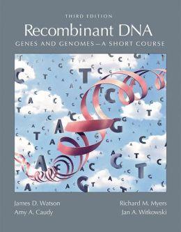 Recombinant DNA: Genes and Genomics: A Short Course