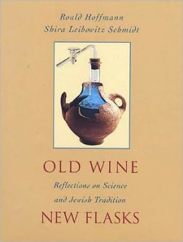 Old Wine New Flasks: Reflections on Science and Jewish Tradition