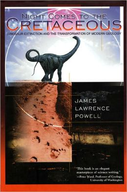 Night Comes to the Cretaceous: Dinosaur Extinction and the Transformation of Modern Geology
