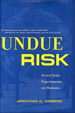 Undue Risk: Secret State Experiments on Humans