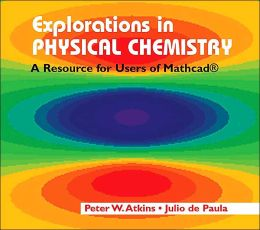 Explorations in Physical Chemistry: A Mathcad Resource