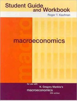 Student Guide and Workbook for Mankiw Macroeconomics, 5th Ed.