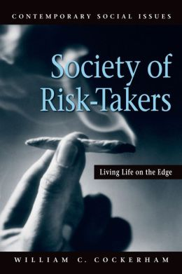 A Society of Risk Takers: Living Life on the Edge
