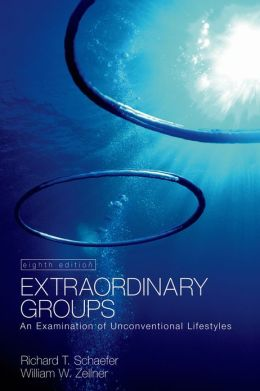 Extraordinary Groups: An Examinatioin of Unconventional Lifestyles